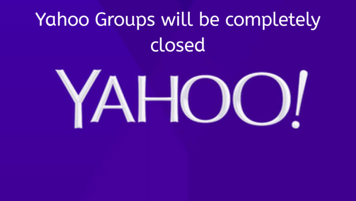 Yahoo Groups will be completely closed on December 15, 2020