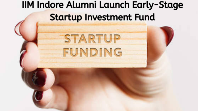 IIM Indore Alumni Launch Early-Stage Startup Investment Fund