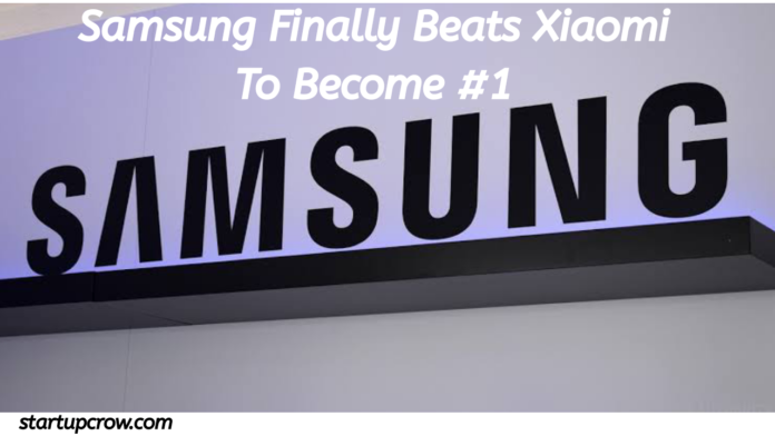 Samsung Finally Beats Xiaomi To Become #1