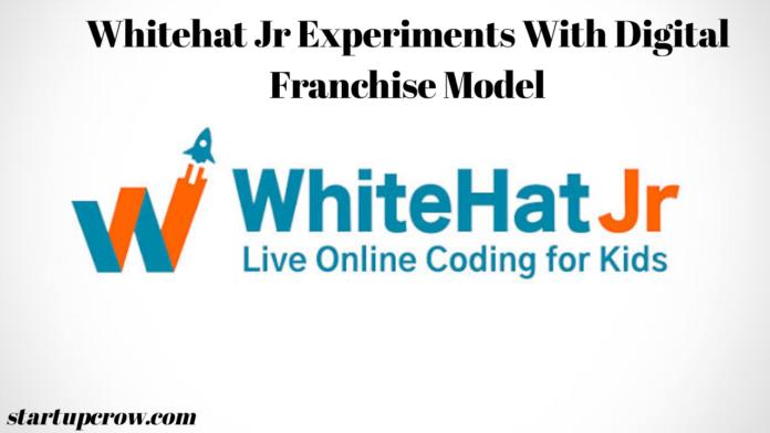 Whitehat Jr Experiments With Digital Franchise Model