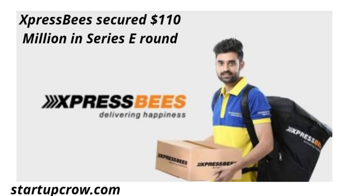 XpressBees secured $110 Million in Series E round