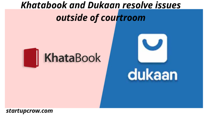 Khatabook and Dukaan resolve issues outside of courtroom