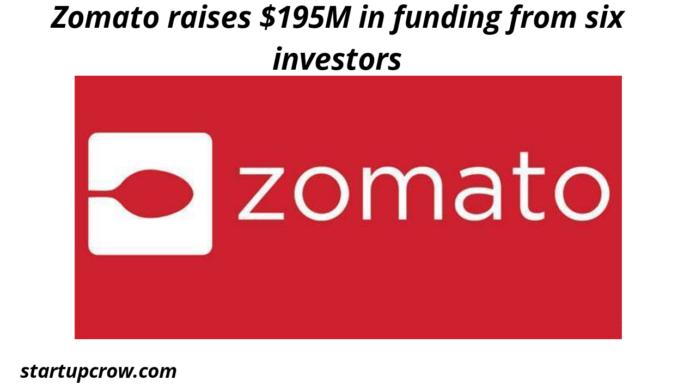 Zomato raises $195M in funding from six investors