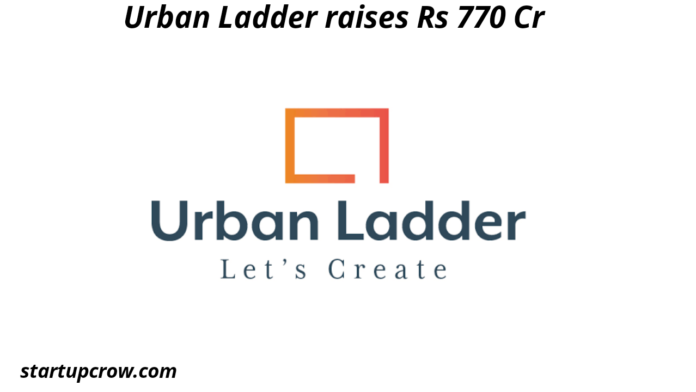 Urban Ladder raises Rs 770 Cr