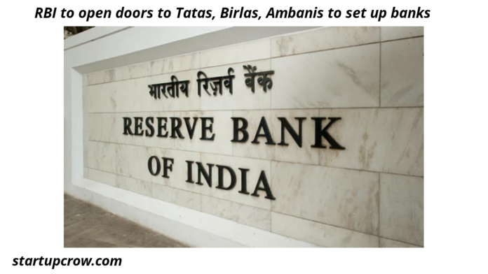 Business Today RBI to open doors to Tatas, Birlas, Ambanis to set up banks