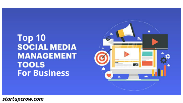 Top 10 Social Media Management Tools for your Business