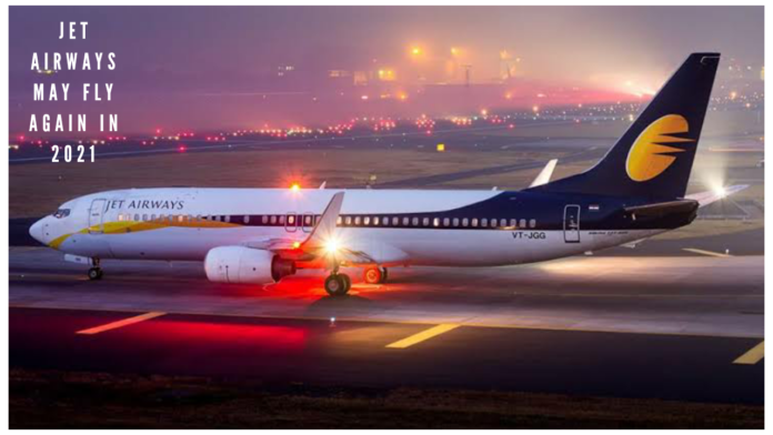 Jet Airways may Fly Again In 2021