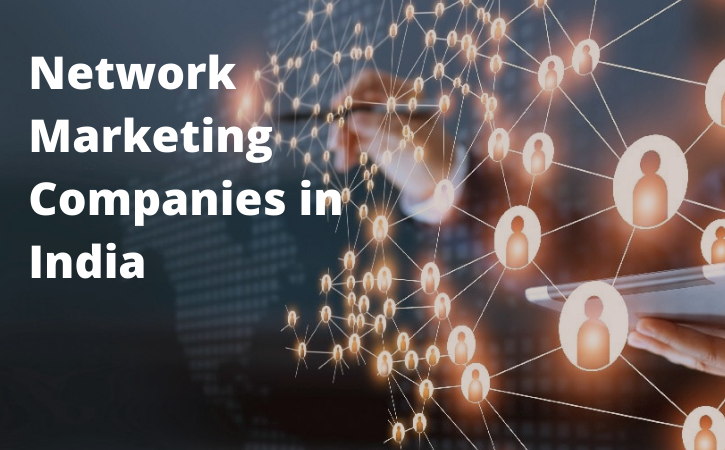 Top 12 Network Marketing Companies in India in 2021