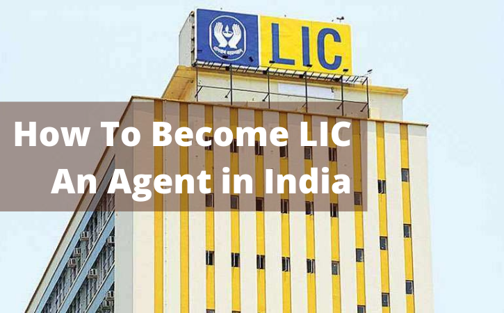 LIC Agent Monthly Salary (2021) – Become LIC Agent Know Exams, Salary, Commission