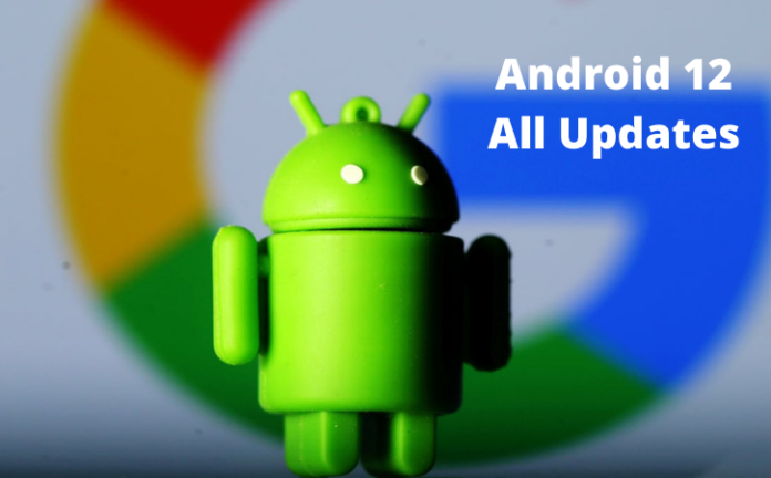 Android 12 All Updates