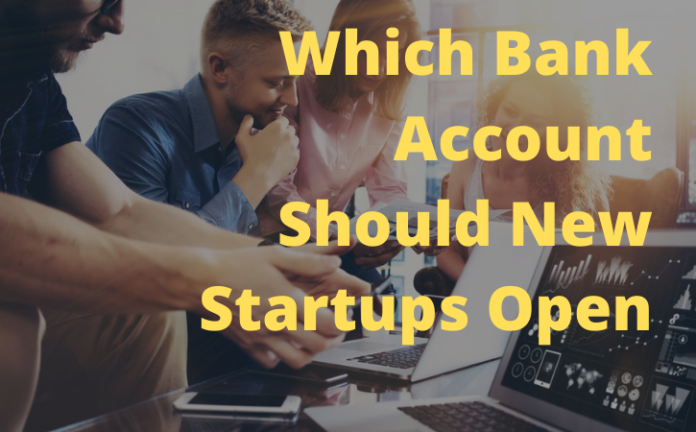 Which Bank Account Should New Startups Open