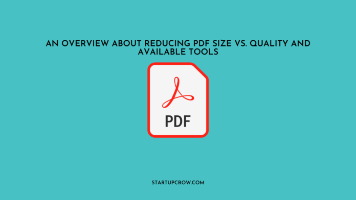 An Overview about Reducing PDF Size Vs. Quality and Available Tools