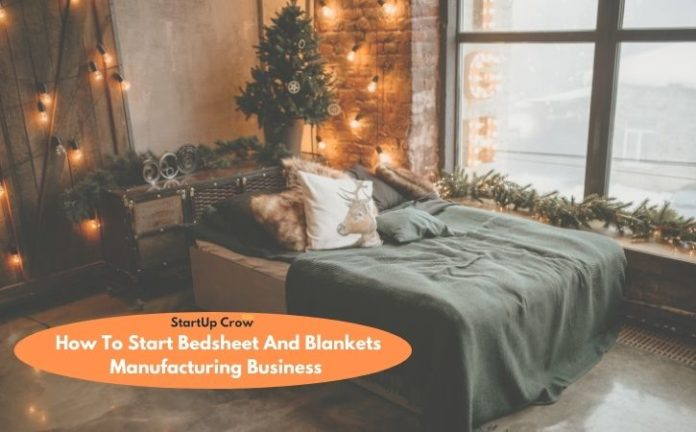 How to Start Bedspreads And Blankets Manufacturing Business IN India