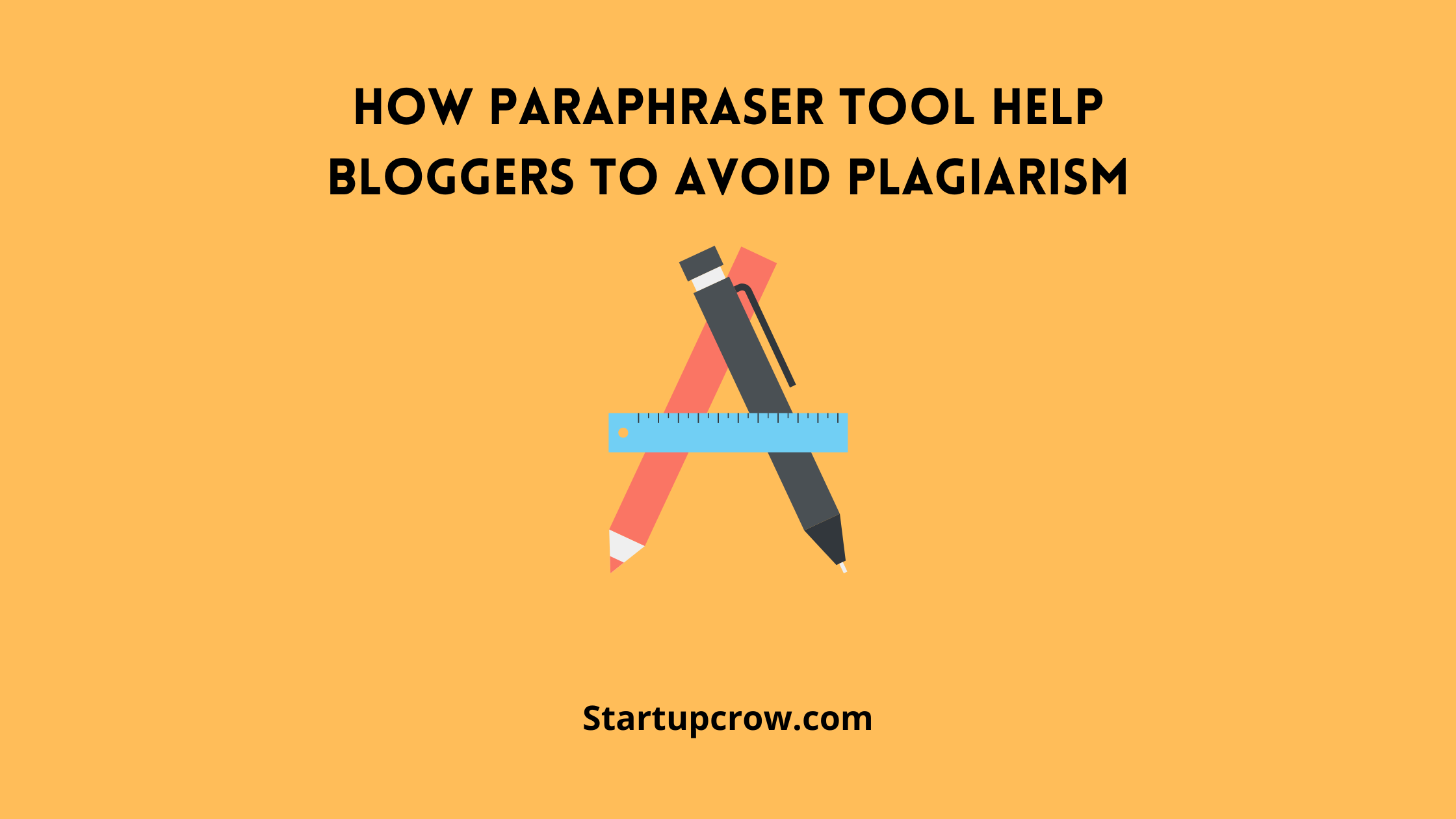 How Paraphraser tool Help Bloggers to Avoid Plagiarism